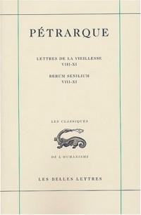 Lettres de la vieillesse : Rerum Senilium : Tome 3, Livres VIII-XI