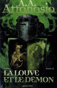 Arthor, Tome 2 : La louve et le démon