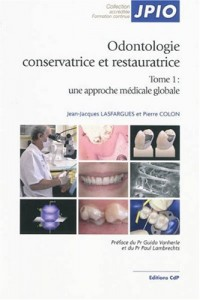 Odontologie conservatrice et restauratrice : Tome 1, Une approche médicale globale