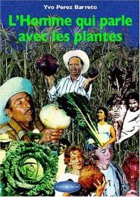 L'homme qui parlait avec les plantes