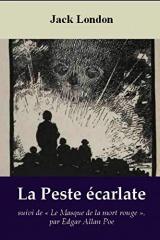 La Peste écarlate de Jack London, suivi de Le Masque de la mort rouge, par Edgar Allan Poe
