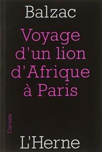 Le voyage d'un lion d'Afrique à Paris : Suivi de Guide-Ane à l'usage des animaux qui veulent parvenir aux honneurs