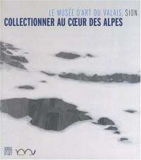 Collectionneur au coeur des Alpes : Le musée d'art du Valais, Sion