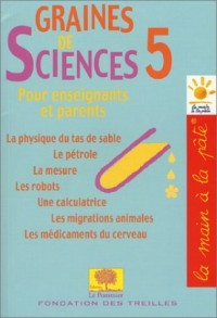 Graines de sciences : Tome 5