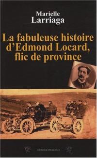 La fabuleuse histoire d'Edmond Locard, flic de province