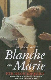 The Book About Blanche and Marie: A Novel