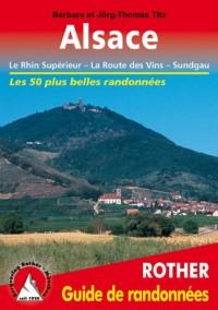 Alsace - La Route des Vins, Sundgau. Les 50 plus belles randonnées.