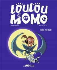 Loulou et Momo, Tome 01: Même pas peur ! - Même pas peur !
