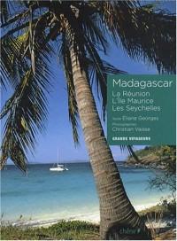 Madagascar : La Réunion, L'île Maurice, Les Seychelles