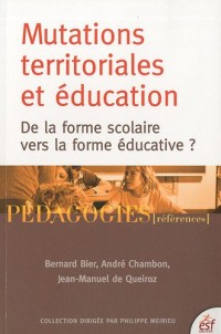 Mutations territoriales et éducation : De la forme scolaire vers la forme éducative ?