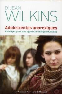 Adolescentes Anorexiques. pour une Approche Clinique Humaine