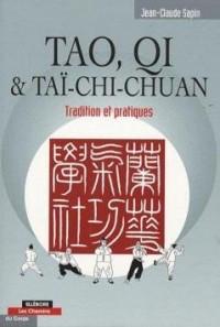Tao, Qi et Taï-Chi Chuan : Tradition et pratiques