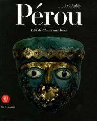 Pérou : L'art de Chavin aux Incas