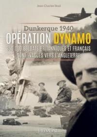 Dunkerque 1940, Opération Dynamo : 340 000 soldats britanniques et français évacués vers l'Angleterre