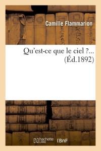 Qu Est Ce Que le Ciel  ed 1892
