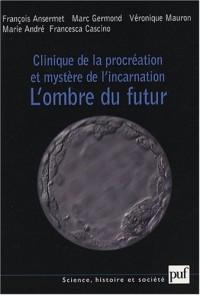 Clinique de la procréation et mystère de l'incarnation : L'ombre du futur