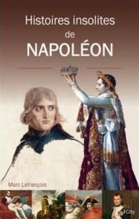 Histoires insolites du règne de Napoléon