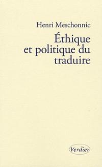 Ethique et politique du traduire