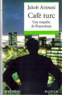 Café Turc : Une enquête de Kayankaya