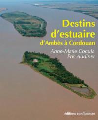 DESTINS D'ESTUAIRE - d'Ambès à Cordouan