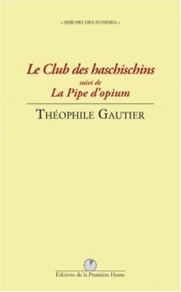 Le club des haschischins : Suivi de La pipe d'opium
