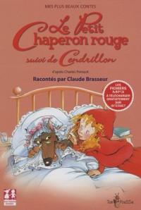 Le Petit Chaperon Rouge : Suivi de Cendrillon