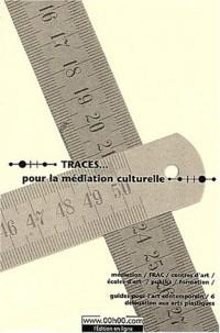 Traces... pour la médiation culturelle