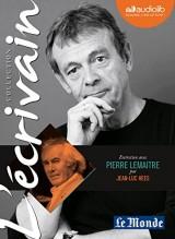 L'Ecrivain - Pierre Lemaitre - Entretien inédit par Jean-Luc Hees: Livre audio 1 CD Audio [Livre audio]