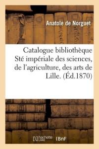 Catalogue Biblio des Arts de Lille  ed 1870