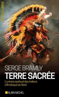 Terre sacrée : L'univers spirituel des Indiens d'Amérique du Nord