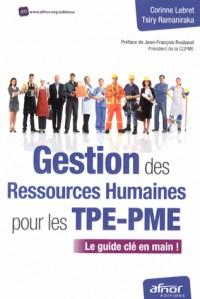 Gestion des ressources humaines pour les tpe-pme. Le guide clé en main !