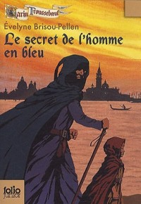 Garin Trousseboeuf : Le secret de l'homme en bleu