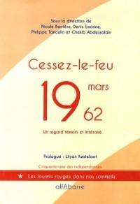 Cessez-le-feu, 19 mars 1962 : Cinquante ans, un regard témoin et littéraire
