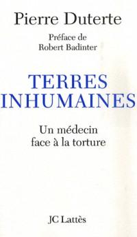 Terres inhumaines : Un médecin face à la torture