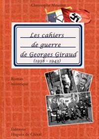 Les cahiers de guerre de Georges Giraud (1938-1943)