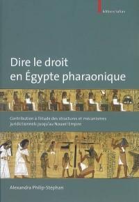Dire le droit en Égypte pharaonique : Contribution à l'étude des structures et mécanismes juridictionnels jusqu'au nouvel empire