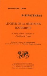 Satipatthana, le coeur de la méditation bouddhiste : L'art de cultiver l'harmonie et l'équilibre de l'esprit