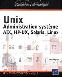 Unix - administration systeme - aix, hp-ux, solaris, linux