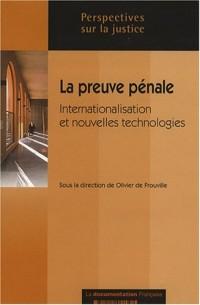 La preuve pénale : Internationalisation et nouvelles technologies