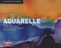 Peinture : l'aquarelle (carnets du peint