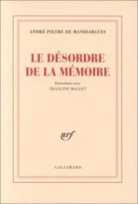 Le Désordre de la mémoire. Entretiens avec Francine Mallet