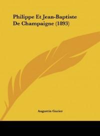 Philippe Et Jean-Baptiste de Champaigne (1893)