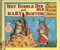 Hey Diddle Diddle and Baby Bunting (Randolph Caldecott's Picture Books)