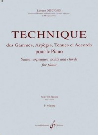 Technique des Gammes Arpeges Tenues et Accords Volume 1