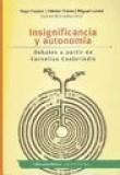 Insignificancia y autonomia. Debates a partir de Cornelius Castoriadis