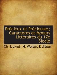 Précieux et Précieuses; Caracteres et Moeurs Littéraires du 17e Siecle