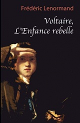 Voltaire, l'enfance rebelle