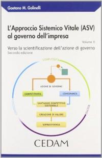 L'approccio Sistemico Vitale (ASV) al governo dell'impresa vol. 2 - Verso la scientificazione dell'azione di governo