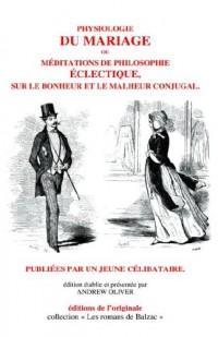 Physiologie Du Mariage: Ou Meditations De Philosophie Eclectique, Sur Le Bonheur Et Le Malheur Conjugal