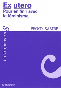 Ex utero : Pour en finir avec le féminisme